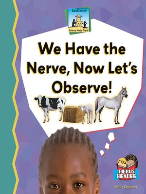 cover image of We Have the Nerve, Now Let's Observe!
